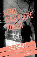 Send ikke flere roser - Eric Ambler