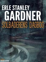 Solbaderens dagbog - Erle Stanley Gardner