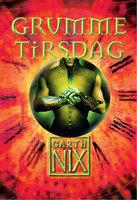 Grumme Tirsdag - Garth Nix