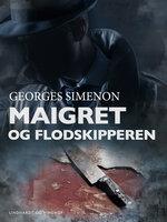 Maigret og flodskipperen - Georges Simenon