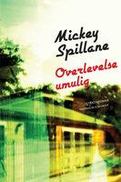 Overlevelse umulig - Mickey Spillane