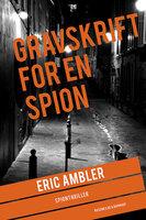 Gravskrift for en spion - Eric Ambler