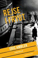 Rejse i frygt - Eric Ambler