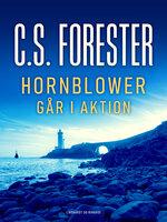 Hornblower går i aktion - C.S. Forester