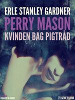Kvinden bag pigtråd - Erle Stanley Gardner