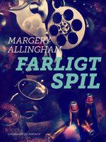 Farligt spil - Margery Allingham