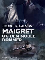 Maigret og den noble dommer - Georges Simenon
