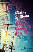 Mike Hammer slår til - Mickey Spillane