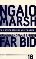 Kriminalkommissæren får bid - Ngaio Marsh