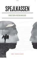 Spejlkassen - Christoph Poschenrieder