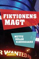 Fiktionens magt - Mette Rolan Kjærsgaard