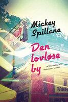 Den lovløse by - Mickey Spillane
