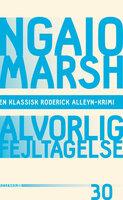 Alvorlig fejltagelse - Ngaio Marsh