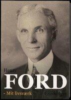 Mit livsværk - Henry Ford