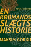 En købmandsslægts historie - Maxim Gorkij