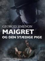 Maigret og den stædige pige - Georges Simenon