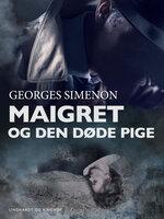 Maigret og den døde pige - Georges Simenon