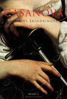 Casanova - mit livs erindringer. Erotiske memoirer 1747-1753 - Giacomo Girolamo Casanova