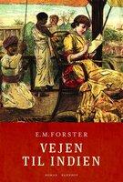 Vejen til Indien. En klassiker af E.M. Forster - E.M. Forster
