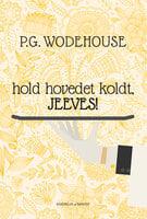 Hold hovedet koldt, Jeeves - P.G. Wodehouse