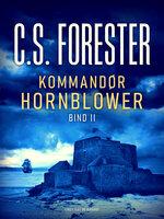 Kommandør Hornblower. Bind 2 - C.S. Forester