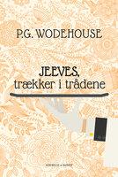 Jeeves trækker i trådende - P.G. Wodehouse