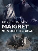Maigret vender tilbage - Georges Simenon