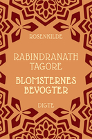 Blomsternes bevogter - Rabindranath Tagore
