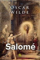 Salome: A Tragedy in One Act - Oscar Wilde
