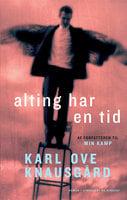 Alting har en tid - Karl Ove Knausgård