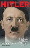 Hitler. En biografi - Jørgen Grønvald Laustsen