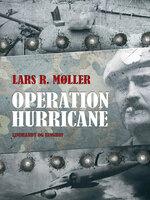 Operation Hurricane - Lars Reinhardt Møller