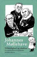 Tilfældighed og skæbne - Fra statsbankerot til guldalder - Johannes Møllehave