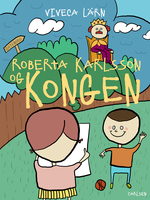 Roberta Karlsson og Kongen - Viveca Lärn