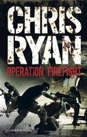 Operation Firefight - Chris Ryan