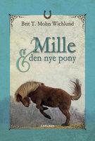 Mille og den nye pony - Brit Wichlund