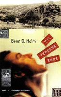 Til verdens ende - Benn Q. Holm