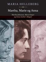 Martha, Marie og Anna - Maria Helleberg