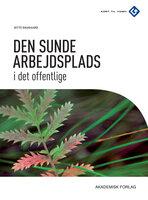 Den sunde arbejdsplads i det offentlige - Gitte Daugaard