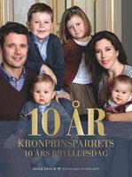 10 år - Kronprinsparrets 10 års bryllupsdag - Helle Bygum
