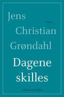 Dagene skilles - Jens Christian Grøndahl