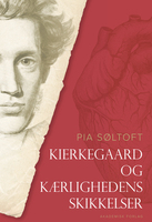 Kierkegaard og kærlighedens skikkelser - Pia Søltoft