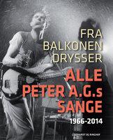 Fra balkonen drysser alle Peter A.G.s sange 1966-2014 - Peter A.G. Nielsen