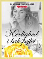 Kærlighed i bakspejlet - Maria Kjær-Madsen