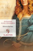 Slægten 5: Klosterbarnet - Susanne Clod Pedersen