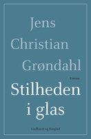 Stilheden i glas - Jens Christian Grøndahl