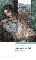 Maria Magdalene - Seeren, Oraklet og Den Glemte Kraft - Lars Muhl