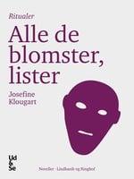 Alle de blomster, lister - Josefine Klougart