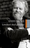 Læsehest med gåseøjne - Johannes Møllehave