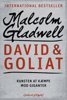 David & Goliat - Kunsten at kæmpe mod giganter - Malcolm Gladwell